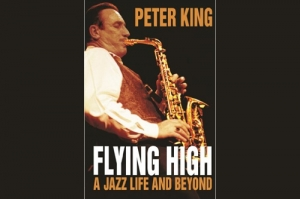 Peter King - a life in jazz